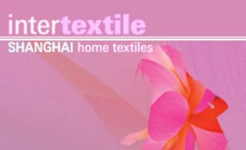 Shanghai International Exhibition of Intertextile & Home Textiles