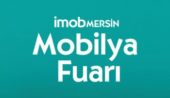 Istanbul International Exhibition of Mersin Furniture (CNR Fair Center)